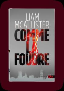 Liam Mcallister, Comme la foudre