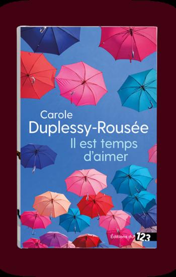 Carole Duplessy, Il est temps d'aimer