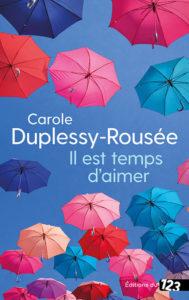 Il est temps d'aimer de Carole Duplessy-Rousée