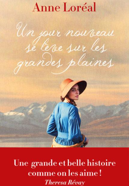 Un jour nouveau se lève sur les grandes plaines d'Anne Loréal